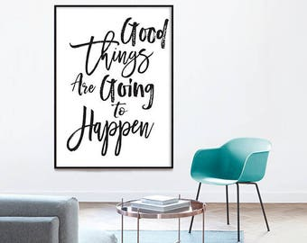 Good Things Are Going To Happen - Quote Prints, Wall Art Quotes, Inspirational Her, Printable Quote, Going To Happen, Inspirational Art