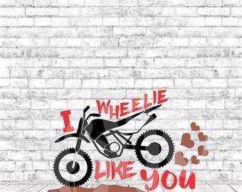I Wheelie Love You, SVG, DXF, Png, Vinyl Design, Valentine Svg, Dirt Bike Svg, Vday, Jpg, Vday Svg, Cricut, Cut File, Boys Valentine Svg