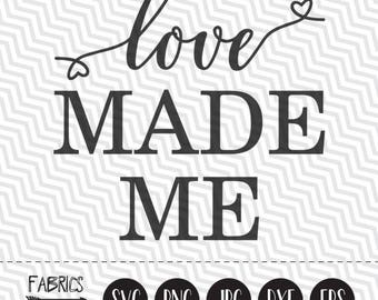 Love made me svg Love made me svg File New Baby svg File New born svg Baby Shower svg Clipart in EPS DXF SVG Cricut & Silhouette