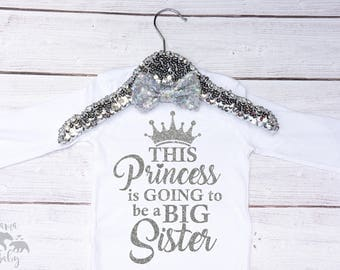 Big Sister Shirt, Big Sister Onesie, Big Sister Outfit, This Princess Is Going To Be a Big Sister Shirt, Big Sister Bodysuit