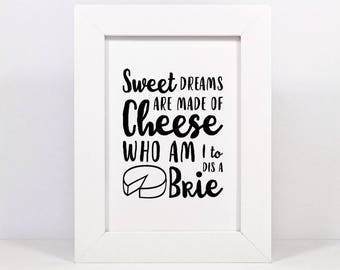 Sweet Dreams Are Made Of Brie | Cheese Lover Quote | Instant Download Printable Art | Quote Printable | Kitchen Art | Funny Prints | Cheese