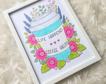 "Original illustration with frame-""life happens. Coffee helps. """
