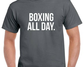 Boxing All Day Shirt- Boxing Tshirt- Boxing Gift