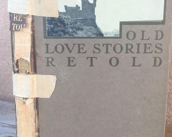Old Love Stories Retold, by Richard Le Galliennne, vintage book copyright 1904