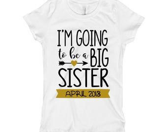 I'm going to be a Big Sister Shirt, Pregnancy Announcement Shirt Sister, Big Sister to Be, Big Sister Announcement, Promoted to big Sister