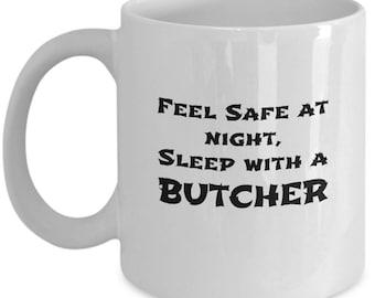 Sleep with a butcher Witty ironic mug. Night safety gift. Let her sleep. Butcher mug. Funny butcher gift idea. Ironic quote on sleeping well