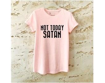 Not Today Satan T-Shirt, Not Today Satan Shirt, Satan T-Shirt, Not Today Satan Tee, Gift T-Shirt for Women, Funny Shirt