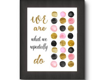 Motivational Print Printable, typography digital download, quote printable art, we are what we repeatedly do, inspirational quote