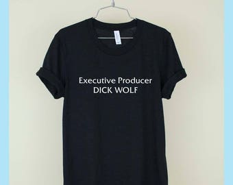 Executive Producer DICK WOLF Shirt Unisex Tee Womens Mens Short Sleeve Crew Neck Soft Cotton T Shirts With Sayings Funny White Black Grey
