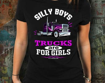 Silly Boys Trucks Are For Girls Lady Trucker T-Shirt