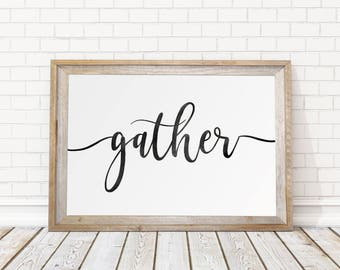 Gather Sign large/ dinning room signs/ PRINTABLE art/ gather wall decor/ gather sign print/ rustic gather sign/ modern farmhouse/ Fall Decor