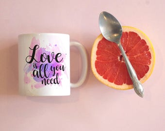 Love Is All You Need Mug, Watercolor Mug, Cute Mug, Cute Gifts
