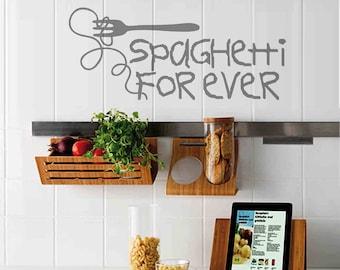 Spaghetti Forever - Wall sticker, kitchen sticker, wall decor wall art kitchen decor, kitchen stickers, kitchen quotes, kitchen wall phrases
