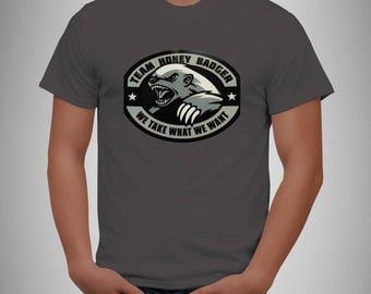 Team Honey Badger We take what we want tshirt Funny T-shirt Grey New