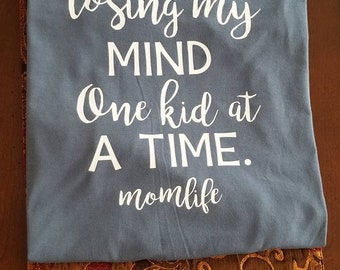 Losing My Mind One Kid At A Time -Momlife