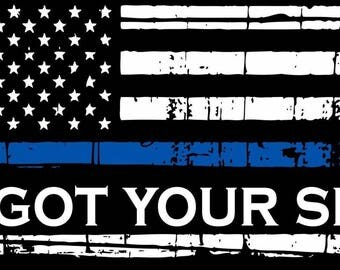 Blue Line Decal - I got your 6 -  Police Military