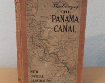 The Story of the Panama Canal by Logan Marshall, Hardcover, 1913, Illustrated, Maps, Drawings