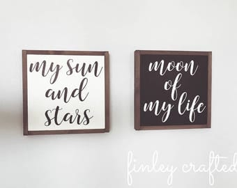 my sun and stars moon of my life wood sign set | hand painted | game of thrones inspired sign
