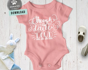 Baby Girl SVG Funny Baby Onesie SVG | Baby Svg Though She Be But Little | Cut Files for Cricut Cute Kids Saying Svg • Dxf • Jpg • Eps • Png