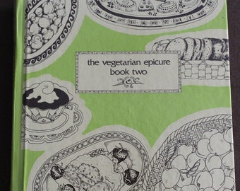 Vegetarian Epicure Book 2 by Anna Thomas, HC 1979