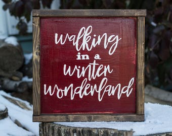 Walking in a winter wonderland - Christmas Decoration - Holiday Decor - Winter Decoration - Christmas Sign - Christmas Song