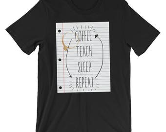 Coffee Teach Sleep Repeat Shirt - Funny Teacher Shirt Teacher Gift for Teacher - New Teacher T-shirt - Teacher T-shirt Teacher Coffee Shirt