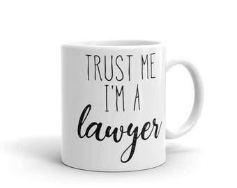 Trust Me I'm a Lawyer mug, Lawyer Gift, Gift for Lawyer, Gifts for Lawyer, PHD Gifts, PHD Graduation Gifts, PHD Mugs, Lawyer Mug
