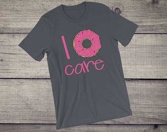 I don't care | I donut care T-Shirt - funny sarcastic donut lover, doughnut, funny gift idea, indifference Short-Sleeve Unisex T-Shirt