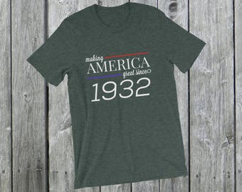 Making America great since 1932 T-Shirt, 86 years old, 86th birthday, custom gift, unique gift, Christmas gift, birthday gift, father gift