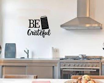 Be Grateful-Kitchen wall decal, wall sticker, wall art