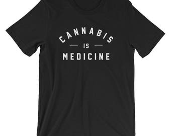 "Unisex T-shirt, ""Cannabis is Medicine"""