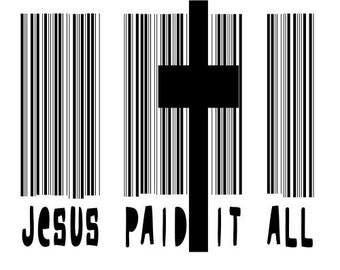 Jesus Paid It All, svg, png, file for cutting machine, cricut, silhouette, inspirational, witness, Bible, Easter, forgiveness, love
