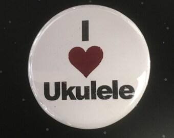 "I Love Ukulele - 1 1/4"" Pin, Zipper Pull, Keychain, Magnet or Hair Tie"