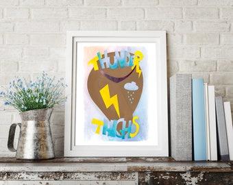 Thunder Thighs Body Positive Art Print
