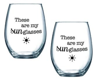 these are my sunglasses wine glasses - SET OF 2 - funny gift for mom, beach house, summer, shore