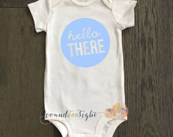 Hello There Onesie {newborn onesie, coming home outfit, baby sower gift}