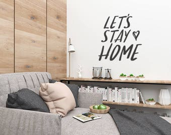 Let's Stay Home Vinyl Wall Decal, Living Room Wall Decor, Home Decal, Family Wall Decal, Decals For Walls, Bedroom Wall Decal, New Home Gift