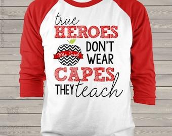 Teacher true heroes don't wear capes they teach unisex raglan shirt for teachers  mscl-054-r