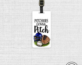Luggage Tag Pitchers Gonna Pitch Baseball Game Sports Tag Luggage Tag - Single Tag   Strap Included