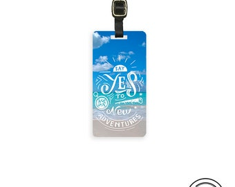 Luggage Tag Say Yes to New Adventures Tag, Single Tag  Custom information on Backs