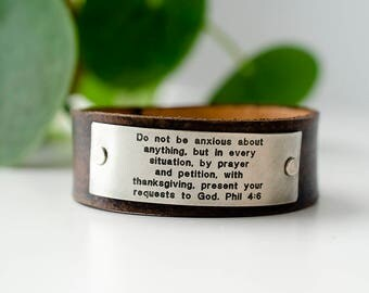 Do not be anxious about anything... Present your requests to God - Philippians 4:6 Scripture Leather Cuff