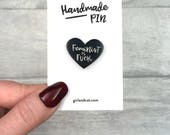 Feminist Pin, Feminist AF, Feminism, Best Friend Gift, Girl Power, Galentines Day,  Feminist Gift, Nasty Woman, Heart Pin, Sister Gift