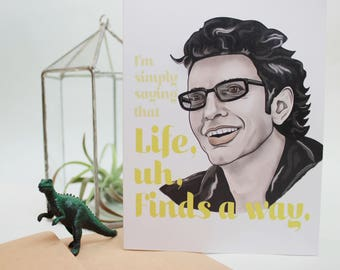 Life Finds a Way - Jeff Goldblum Jurassic Park Greeting Card