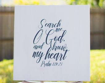 Psalm 139:23 Search Me O God and Know My Heart, Signs for the Christian Home, Bible Verse, Bible Scripture Handmade Sign
