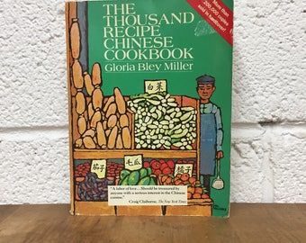 The Thousand Recipe Chinese Cookbook by Gloria Bley Miller 1966