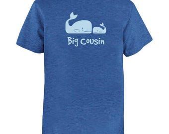 Big Cousin Tshirt - Kids Whale Pair Cousin Shirt - Tee - Youth Girls or Boy Shirt / Super Soft Kids Tee Sizes  PolyCotton Blend Fabric