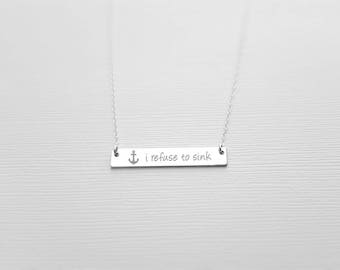 I Refuse To Sink Necklace, Anchor Necklace, Nautical Jewelry, Personalized Anchor Pendant, Custom Anchor Charm