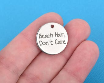 "BEACH HAIR Charms, Silver Stainless Steel Quote Charms, Beach Hair, Don't Care Charms, 20mm (3/4""), choose quantity, cls0118"