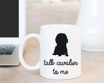 Cavalier King Charles Spaniel Mom Mug | Funny Pet Gift | Talk Cavalier to Me Coffee Mug | Dog Lover Gift Cavalier King Dog | Gift for Mom