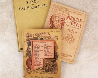 Antique Song Books- 1892 - 1905 - Successful Songs of the Day by Union News Company, Bright Gems from Fifty Authors, Songs of Faith and Hope